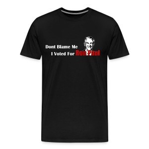 Don't Blame Me, I Voted for Ron Paul (Black) - Men's Premium T-Shirt