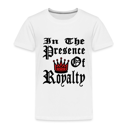 Kool Kids Tees 'In The Presence of Royalty' Toddler Tee in White - Toddler Premium T-Shirt