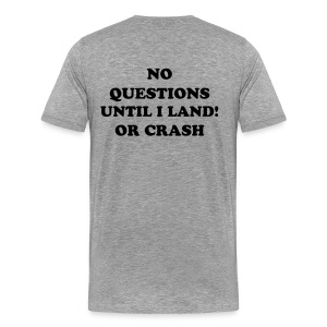 NO QUESTIONS TEE SHIRT - Men's Premium T-Shirt