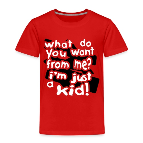 Kool Kids Tees 'What Do You Want, Just a Kid' Toddler Tee in Red - Toddler Premium T-Shirt