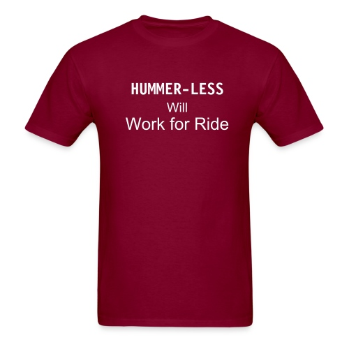 Times are Hard- Hummer-Less Tee - Men's T-Shirt