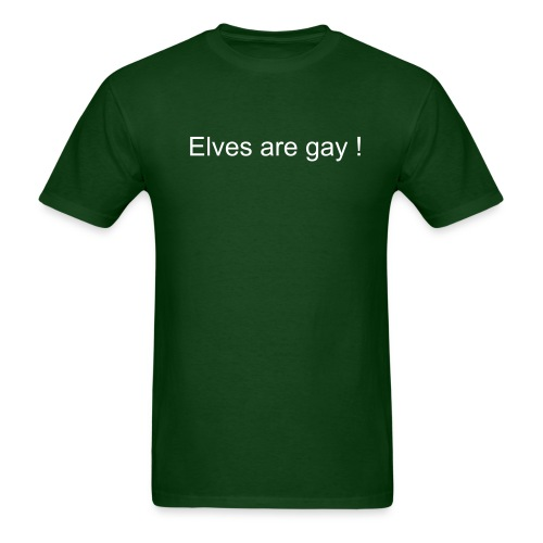 Elves are gay - Men's T-Shirt