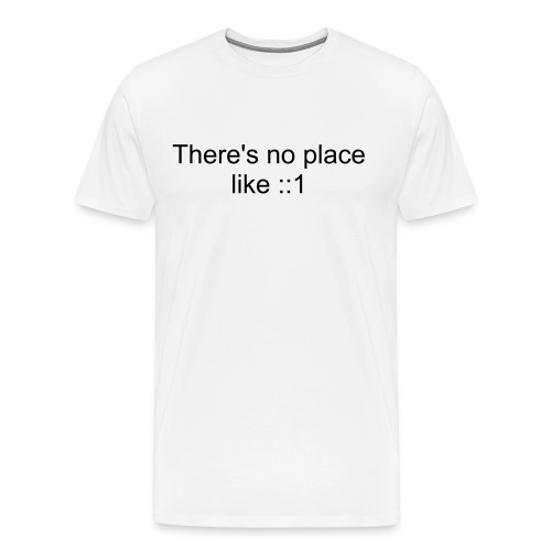 No place like - Men's Premium T-Shirt