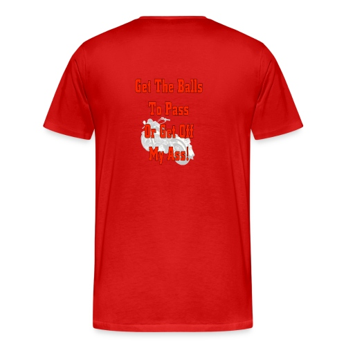 Get the balls to pass - Men's Premium T-Shirt