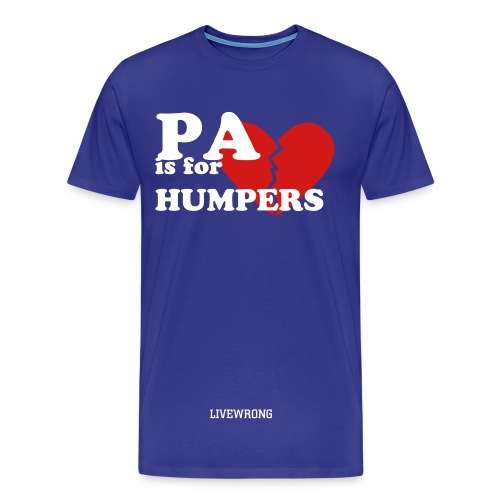 pa is for humpers - Men's Premium T-Shirt