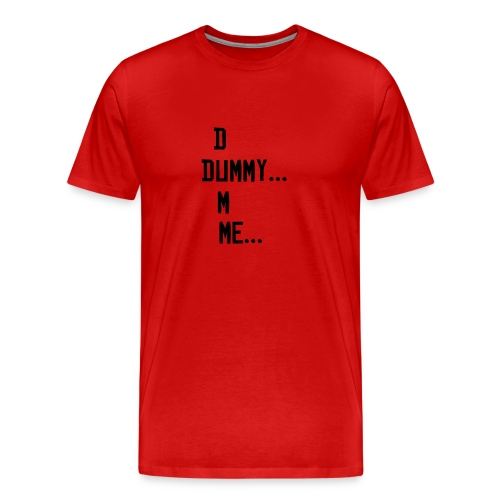 DUMMY DUMME - Men's Premium T-Shirt