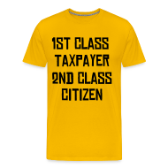T-Shirts ~ Men's Premium T-Shirt ~ 1st Class Taxpayer Second Class Citizen
