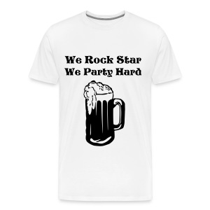 We Rock Star We Party Hard t-shirt - Men's Premium T-Shirt