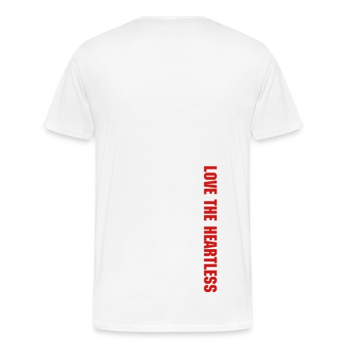 Love The Heartless (Back Of Tee) -White - Men's Premium T-Shirt