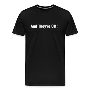 And They're Off! Custom T-Shirt - Men's Premium T-Shirt