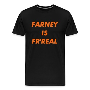 Farney Is Fr'Real - Men's Premium T-Shirt