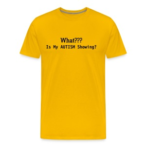 Autism Showing? - Men's Premium T-Shirt