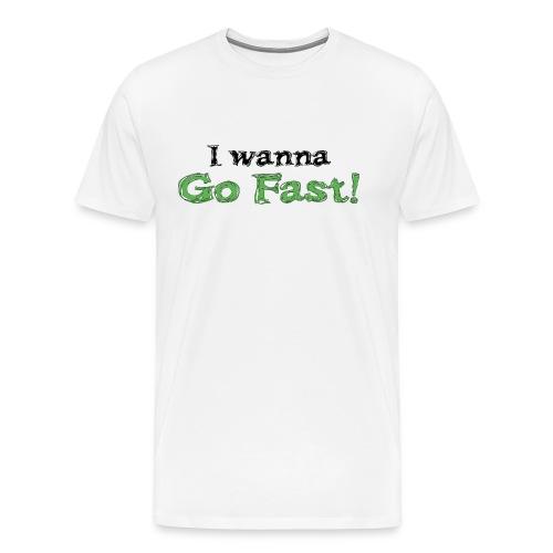 I Wanna Go Fast! - Men's Premium T-Shirt