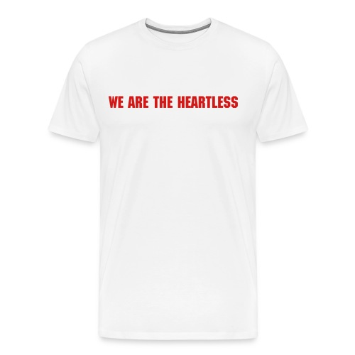 We Are The Heartless-White - Men's Premium T-Shirt