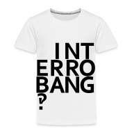 Baby & Toddler Shirts ~ Toddler Premium T-Shirt ~ Interrobang‽