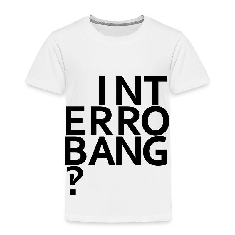 Interrobang‽ - Toddler Premium T-Shirt
