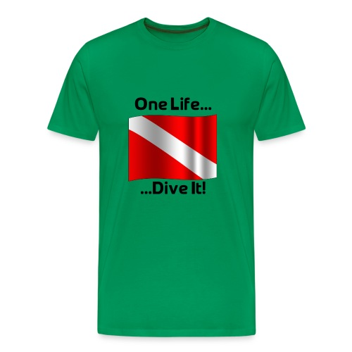 One Life .... Dive It! - Men's Premium T-Shirt