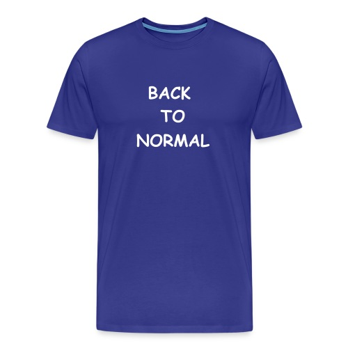 Back To Normal - Men's Premium T-Shirt