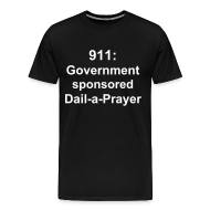 T-Shirts ~ Men's Premium T-Shirt ~ 911:  Government sponsored Dial-a-Prayer