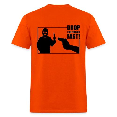 Drop 200 pounds fast! t-shirt (multiple colors) - Men's T-Shirt