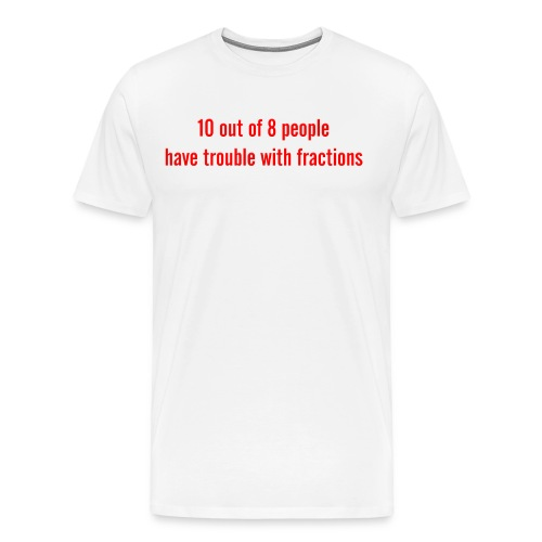 10 Out of 8 People - Men's Premium T-Shirt