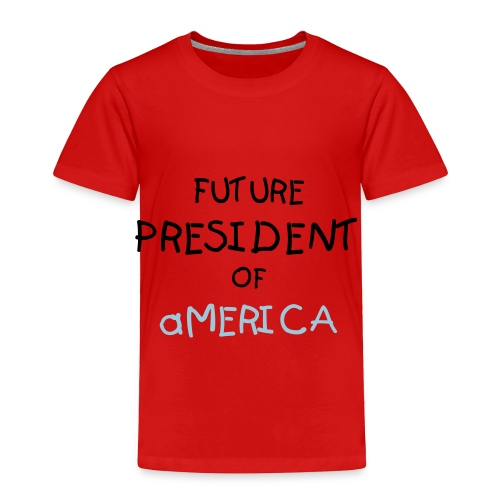 FUTURE PRESIDENT TODDLER T-SHIRT - Toddler Premium T-Shirt