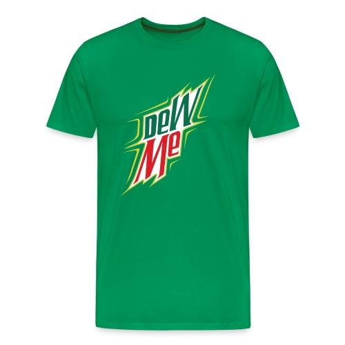 Dew Me - Men's Premium T-Shirt