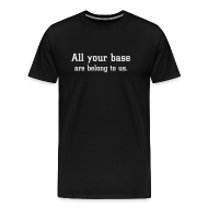 T-Shirts ~ Men's Premium T-Shirt ~ All your base are belong to us.
