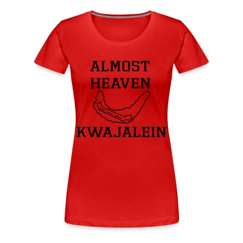 Almost Heaven Big Tee - Women's Premium T-Shirt