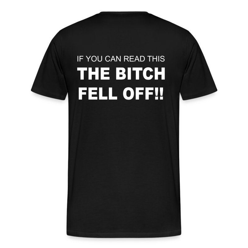The bitch fell off! Heavyweight T-Shirt - Men's Premium T-Shirt