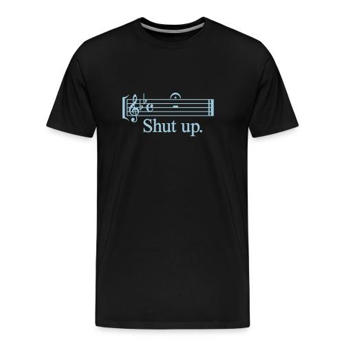 Black SHUT UP Men's T-Shirt - Men's Premium T-Shirt