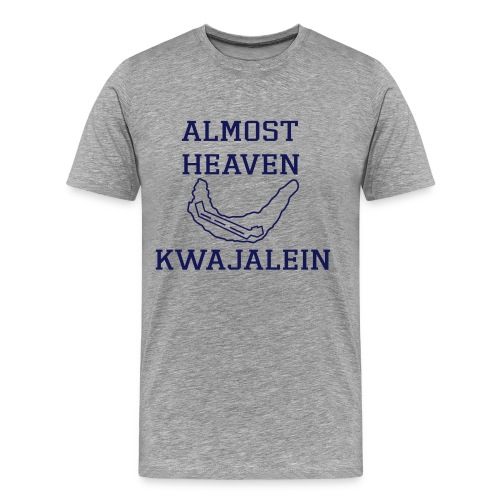 Almost-Almost Heaven - Men's Premium T-Shirt