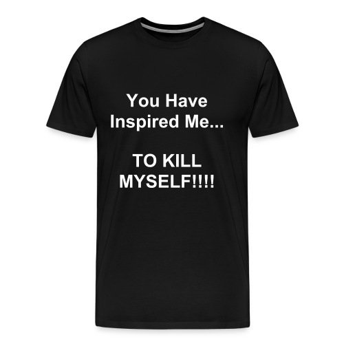 You have inspired me... Tee - Men's Premium T-Shirt