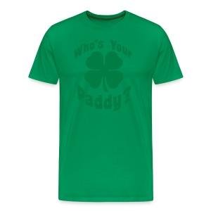 Whos Your Paddy - Men's Premium T-Shirt