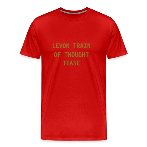 LEVON TRAIN OF THOUGHT TEASE - Men's Premium T-Shirt