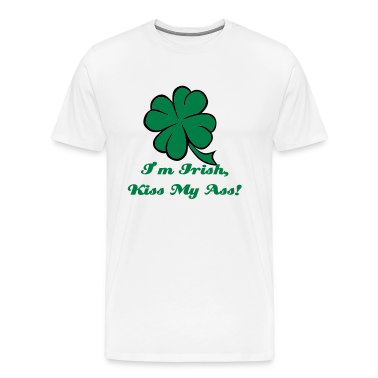 I'm Irish, Kiss My Ass