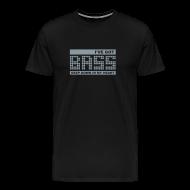 T-Shirts ~ Men's Premium T-Shirt ~ I've got BASS
