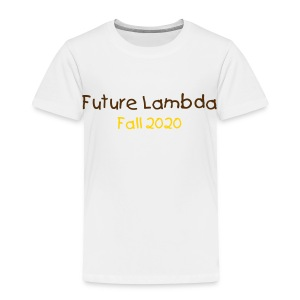 Future Lambda (change colors and text) - Toddler Premium T-Shirt