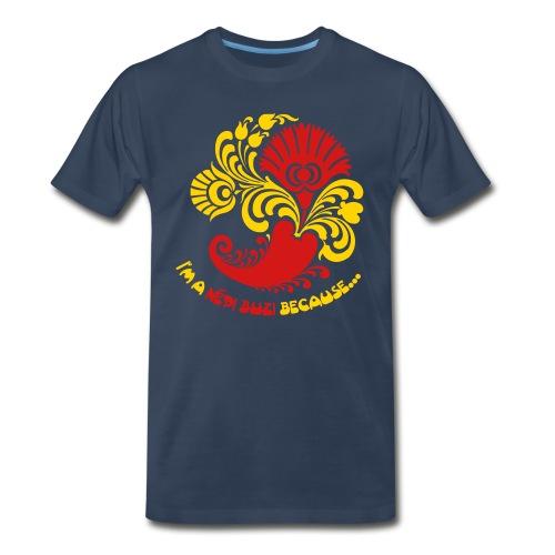 I'm a Népi Buzi because I have a Transylvanian costume collection. - Men's Premium T-Shirt