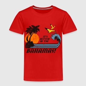 Red Better In Bahamas Toddler Shirts - Toddler Premium T-Shirt