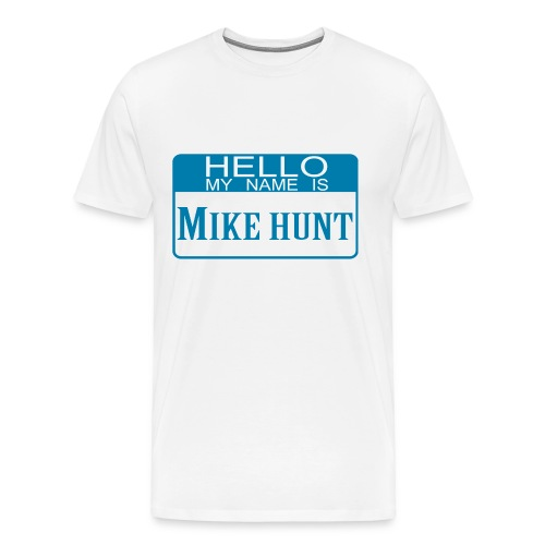 My name is Mike Hunt - Men's Premium T-Shirt