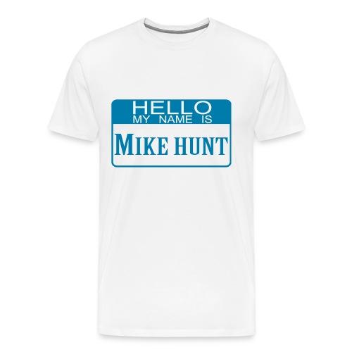 My name is Mike Hunt - Men's Premium T-Shirt