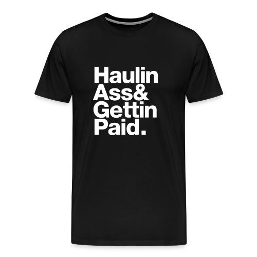 Haulin Ass & Gettin Paid - Men's Premium T-Shirt