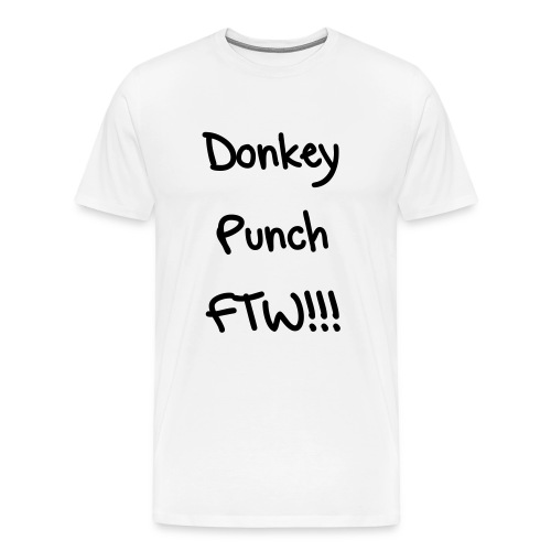 Men's Shirt-Donkey Punch FTW!!! - Men's Premium T-Shirt