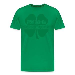 5 Percent Irish 95 Percent Drunk - Men's Premium T-Shirt