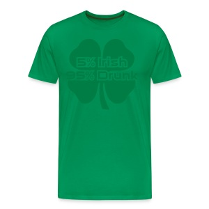 5 Percent Irish 95 Percent Drunk - Men's Premium T-Shirt