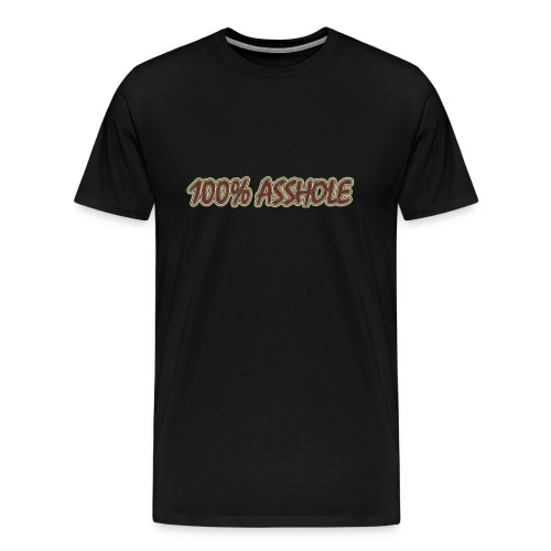 100% Asshole - Men's Premium T-Shirt