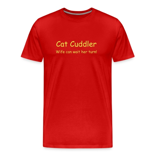 Cat Cuddler Wife can wait her turn - Yellow on Red - Men's Premium T-Shirt