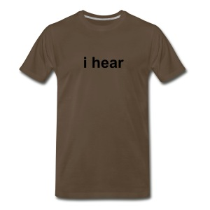 i hear (womens) - Men's Premium T-Shirt