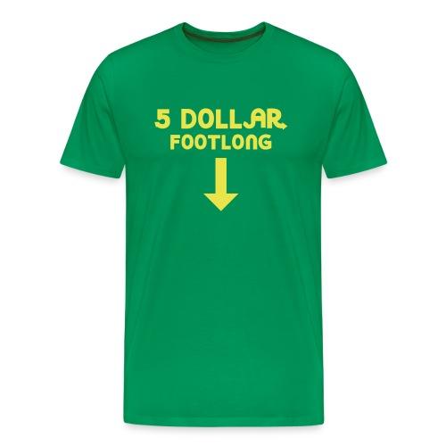 5 Dollar Footlong - Men's Premium T-Shirt